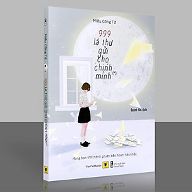 Sách - 999 Lá Thư Gửi Cho Chính Mình - Mong Bạn Trở Thành Phiên Bản Hoàn Hảo Nhất (Tập 1)