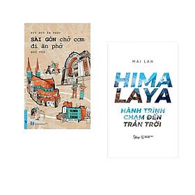 Combo 2 cuốn sách: Sài Gòn Chở Cơm Đi Ăn Phở + Hymalaya - Hành Trình Chạm Đến Trán Trời