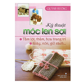 Kỹ Thuật Móc Len Sợi - Thảm, Tấm Lót & Hoa Trang Trí