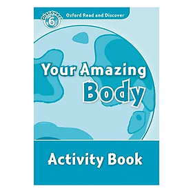 Oxford Read and Discover 6: Your Amazing Body Activity Book