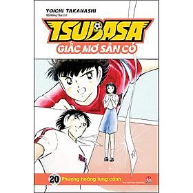 Tsubasa - Giấc Mơ Sân Cỏ - Tập 20: Phượng Hoàng Tung Cánh