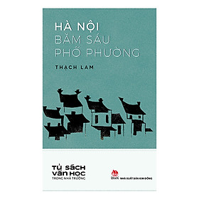 Văn Học Trong Nhà Trường: Hà Nội Băm Sáu Phố Phường (Tái Bản 2019)