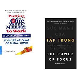 Combo 2 cuốn sách: Vị Giám Đốc 1 Phút-Bí Quyết áp Dụng Để Thành Công + Sức Mạnh Của Tập Trung