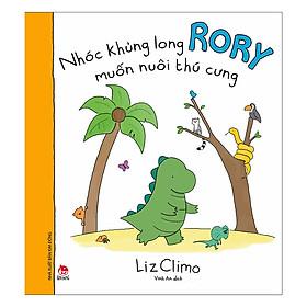 [Download sách] Nhóc Khủng Long Rory Muốn Nuôi Thú Cưng