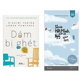 Combo Sách Tuổi Trẻ và Cẩm Nang Sống Đẹp: Dám Bị Ghét + Sống Hết Mình Cho Ngày Hôm Nay (Tặng kèm Bookmark Happy Life)