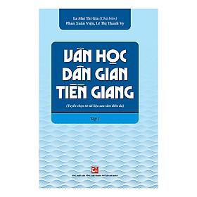 Văn Học Dân Gian Tiền Giang Tập 1