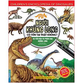 Kiến Thức Về Khủng Long - Người Khủng Long Có Tồn Tại Thật Không ? Sự Tiến Hóa Và Phân Loại Khủng Long