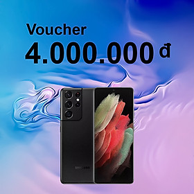 Voucher Đặt Cọc Điện Thoại Samsung Galaxy S21 Ultra (12GB/128GB) - Trị Giá 4,000,000 VNĐ