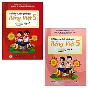 Combo Bộ Đề Kiểm Tra, Đánh Giá Năng Lực Tiếng Việt 5: Tập 1 Và 2 (Bộ 2 Tập)
