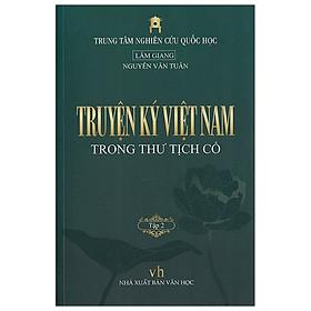 Truyện Ký Việt Nam Trong Thư Tịch Cổ - Tập 2