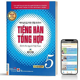 Sách - Giáo Trình Tiếng Hàn Tổng Hợp Dành Cho Người Việt Nam Cao Cấp 5 Bản 4 Màu