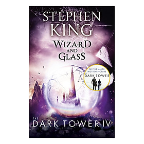 Stephen King: The Dark Tower IV: Wizard and Glass