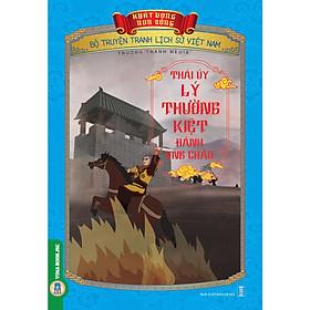 Bộ Truyện Tranh Lịch Sử Việt Nam - Khát Vọng Non Sông _ Thái Úy Lý Thường Kiệt Đánh Ung Châu