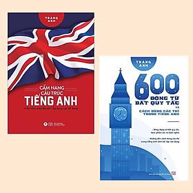 Combo Cẩm Nang Kiến Thức Siêu Đầy Đủ Chinh Phục Tiếng Anh: Cẩm Nang Cấu Trúc Tiếng Anh + 600 Động Từ Bất Quy Tắc Và Cách Dùng Các Thì Trong Tiếng Anh ( Top Sách Học English Bán Chạy)