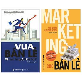 Combo Sách Marketing - Bán Hàng : Vua Bán Lẻ (Tái Bản 2016) + Marketing Cho Bán Lẻ ( Tái Bản 2018)