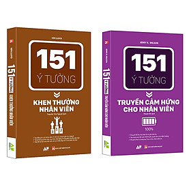 Sách Hot: 151 Ý Tưởng truyền Cảm Hứng và Khen Thưởng Cho Nhân Viên (2 Cuốn)