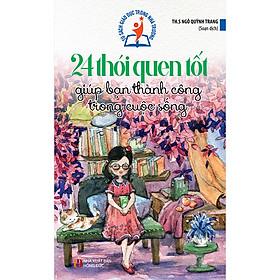 Download sách Tủ Sách Giáo Dục Trong Nhà Trường - 24 Thói Quen Tốt Giúp Bạn Thành Công Trong Cuộc Sống