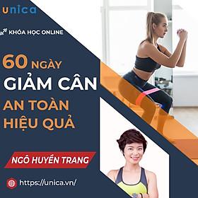 Khóa học SỨC KHỎE -   60 ngày giảm cân an toàn, hiệu quả [UNICA.VN