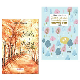 Combo 2 Cuốn Truyện Ngắn Tản Văn Hấp Dẫn : Những Nẻo Đường Yêu + Tôi Thích Một Mình Nhưng Ghét Cô Đơn (Tặng kèm Bookmark Happy Life /Những Cuốn Sách Theo Đuổi Hạnh Phúc Theo Cách Riêng)