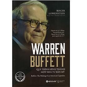 Cuốn sách hay nhất về những câu chuyện thú vị của cuộc đời và triết lý đầu tư của nhà lựa chọn cổ phiếu thành công nhất nước Mỹ: Warren Buffett - Quá Trình Hình Thành Một Nhà Tư Bản Mỹ