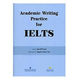 Academic Writing Practice For IELTS (Không CD) - Tái Bản