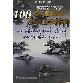 100 Ca Khúc Tiền Chiến Và Những Tình Khúc Vượt Thời Gian (Tái Bản)