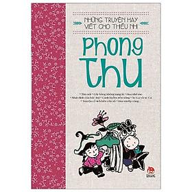 Những Truyện Hay Viết Cho Thiếu Nhi - Phong Thu ( Tái Bản 2019 ) - Tặng Kèm Sổ Tay