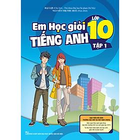 Em Học Giỏi Tiếng Anh Lớp 10 - Tập 1 (Kèm CD hoặc Links tải MP3)