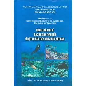 Lượng Giá Kinh Tế Các Hệ Sinh Thái Biển Ở Một Số Đảo Trên Vùng Biển Việt Nam