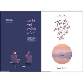Combo 2 Cuốn Sách: Xa Lạ Với Chính Mình + Từ Từ Mọi Thứ Rồi Sẽ Tới