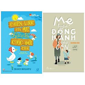 Combo 2 cuốn giúp mẹ tỏa sáng: Mẹ Luôn Đồng Hành Cùng Con + Chiến Lược Của Mẹ Thay Đổi Cuộc Đời Con