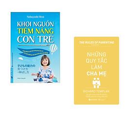 Combo 2 cuốn sách: Khơi Nguồn Tiềm Năng Con Trẻ + Những Quy Tắc Làm Cha Mẹ