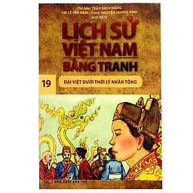 Lịch Sử Việt Nam Bằng Tranh: Đại Việt Dưới Thời Lý Nhân Tông - Tập 19 (Tái bản 2017)
