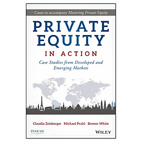 Private Equity In Action - Case Studies From Developed And Emerging Markets