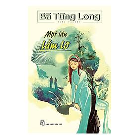 Bà Tùng Long - Một Lần Lầm Lỡ