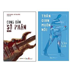 Combo Tuyển Tập Tản Văn Hay:  Trần Gian Muôn Nỗi + Hồi Ký Lộc Vàng-Cung Đàn Số Phận
