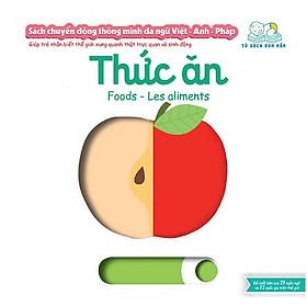 Cuốn sách giúp bé làm quen với ngoại ngữ:  Sách Chuyển Động - Song Ngữ A-V: Foods - Thức Ăn