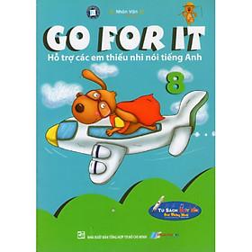 Go For It 08 - Hỗ Trợ Các Em Thiếu Nhi Nói Tiếng Anh - Kèm File Âm Thanh