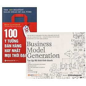 Combo Sách : 100 Ý Tưởng Bán Hàng Hay Nhất Mọi Thời Đại (The 100 Greatest Sales Ideas Of All Time) + Business Model Generation - Tạo Lập Mô Hình Kinh Doanh