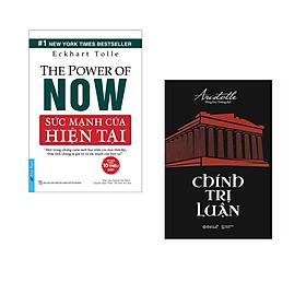 Combo 2 cuốn sách: Sức Mạnh Hiện Tại + Chính trị luận