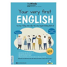 [Download sách] Your Very First English - Tự Học Tiếng Anh Cấp Tốc Cho Người Không Biết Gì
