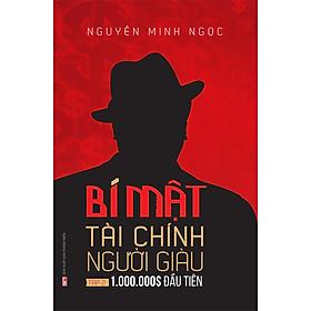 Bí Mật Tài Chính Người Giàu (Tập 2: 1.000.000$ Đầu Tiên)