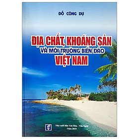 Địa Chất, Khoáng Sản Và Môi Trường Biển Đảo Việt Nam