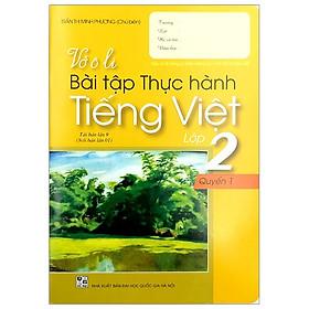 Vở Ô Li Bài Tập Thực Hành Tiếng Việt Lớp 2 - Tập 1 (2018)