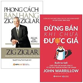 Combo Phong Cách Bán Hàng Zig Ziglar + Đừng Bán Khi Chưa Được Giá (Bộ 2 Cuốn)