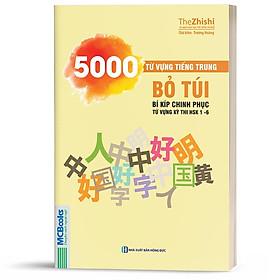 Sách - 5000 Từ Vựng Tiếng Trung Bỏ Túi - Bí Kíp Chinh Phục Từ Vựng Kỳ Thi HSK