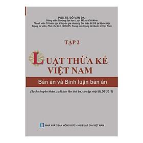 Luật Thừa kế Việt Nam - Bản án và Bình luận bản án (Tập 2)
