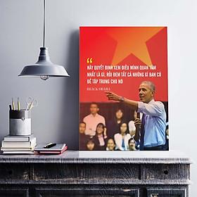 Tranh động lực trang trí văn phòng làm việc  - Hãy quyết định xem điều mình quan tâm nhất là gì, rồi đem tất cả những gì bạn có để tập trung cho nó (Brack Obama) - DL007