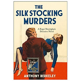 The Detective Club — THE SILK STOCKING MURDERS: A Detective Story Club Classic Crime Novel