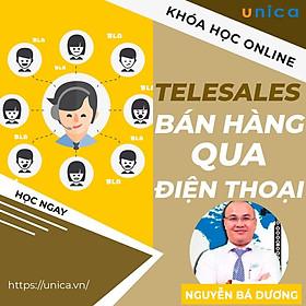 Khóa học SALE BÁN HÀNG- Telesales - Bán hàng qua điện thoại UNICA.VN